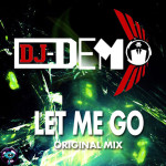 DJ DEMO - let me go ( ORIGINAL MIX )